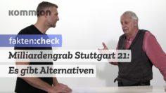 FAKTEN:CHECK Milliardengrab Stuttgart 21 – Es gibt Alternativen!