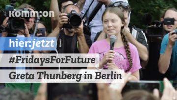 #FridaysForFuture   Greta Thunberg bei Kundgebung in Berlin – 19.07.2019