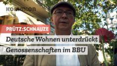 PRÜTZ:SCHNAUZE Deutsche Wohnen unterdrückt Genossenschaften im BBU