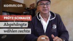PRÜTZ:SCHNAUZE überforderte Spießer, überforderte (Links-)Parteien – Abgehängte wählen rechts