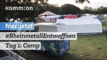 Tag 1: #RheinmetallEntwaffnen Camp