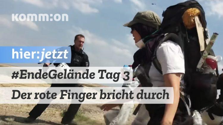 Tag 3 – Der rote Finger bricht durch – Ende Gelände stürmt den Tagebau