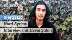 Was passiert in Nord-Syrien? Ein Interview mit Heval Şahin aus Sheba