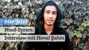 Was passiert in Nordsyrien? Ein Interview mit Heval Sahin aus Sheba