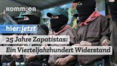 25 Jahre Zapatistas – Ein Vierteljahundert Widerstand