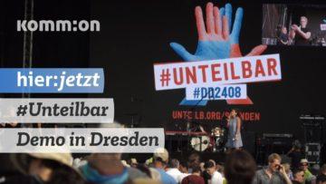 40.000 bei #Unteilbar Demo in Dresden mit Shermine Langhoff, Max Herre, Christoph Bautz, Fatoni