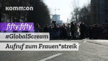 Aufruf 8. März internationaler Frauen*streik – eine Fifty:Fifty-Produktion