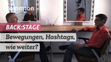 BACK:STAGE 2018: Bewegungen, Hashtags, wie weiter?