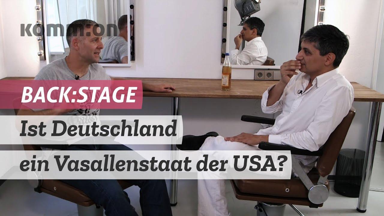 BACK:STAGE Ist Deutschland ein Vasallenstaat der USA?