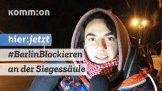 #BerlinBlockieren | Seit 4Uhr blockieren wir die Siegessäule