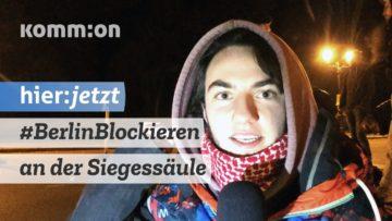 #BerlinBlockieren   Seit 4Uhr blockieren wir die Siegessäule