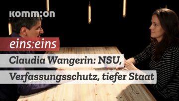 EINS:EINS mit Claudia Wangerin: NSU, Verfassungsschutz & tiefer Staat