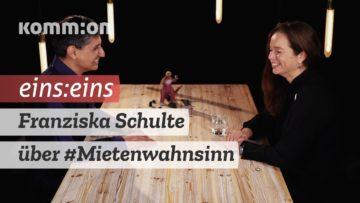 EINS:EINS mit Franziska Schulte: Mietenwahnsinn widersetzen!
