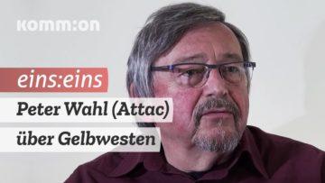EINS:EINS mit Peter Wahl (Attac): Gelbwesten – Geschichte & aktuell