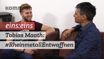EINS:EINS mit Tobias Maath: Rheinmetall entwaffnen!