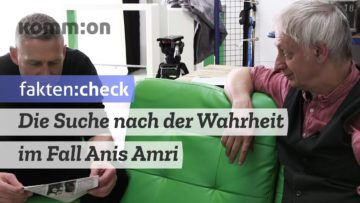 FAKTEN:CHECK Die Suche nach der Wahrheit im Fall Anis Amri