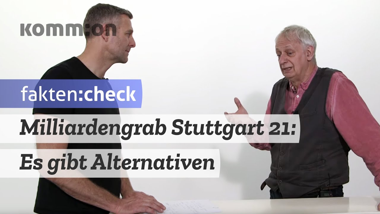FAKTEN:CHECK Milliardengrab Stuttgart 21 – Es gibt Alternativen!