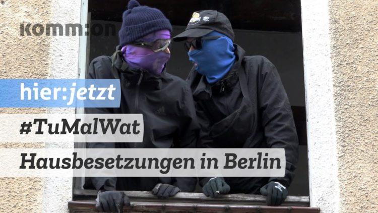 Hausbesetzungen in Berlin I #TuMalWat-Aktionstage #besetzen