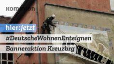 MieterInnen-Protest ist nicht aufhaltbar: Banneraktion in Kreuzberg – Deutsche Wohnen enteignen