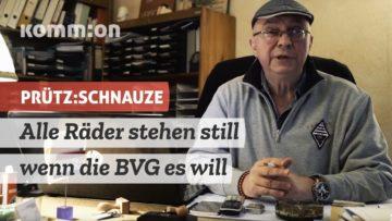 PRÜTZ:SCHNAUZE Alle Räder stehen still, wenn die BVG es will