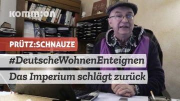 PRÜTZ:SCHNAUZE Deutsche Wohnen – Das Imperium schlägt zurück…