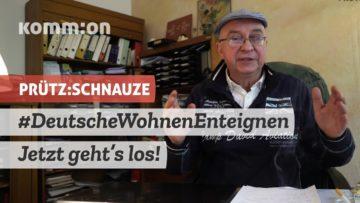 PRÜTZ:SCHNAUZE #DeutscheWohnenEnteignen – Jetzt gehts los!