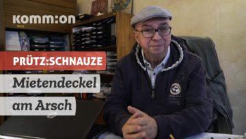 PRÜTZ:SCHNAUZE Mietendeckel am Arsch – schließen SPD und Grüne Pakt mit der Immobilienlobby?