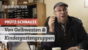 PRÜTZ:SCHNAUZE Von Gelbwesten & Kindergartengrupppen