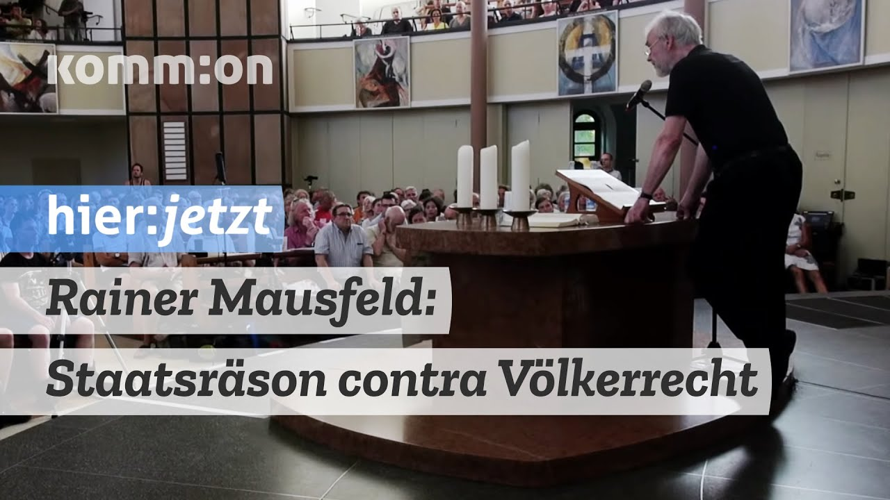 Rainer Mausfeld: Staatsräson contra Völkerrecht: Sind wir auf dem Weg in den ewigen Krieg?