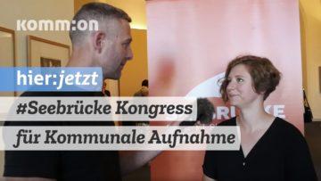 """SEEBRÜCKE – Kongress """"Sichere Häfen. Leinen los für kommunale Aufnahme"""""""