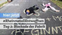 Tag 2: Blockaden der Rheinmetall Waffenfabrik I #RheinmetallEntwaffnen