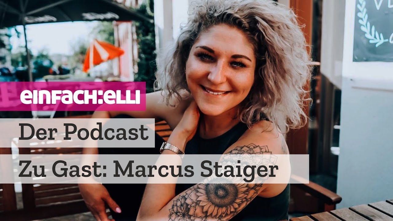 einfach:elli – Der Podcast – Zu Gast: Marcus Staiger