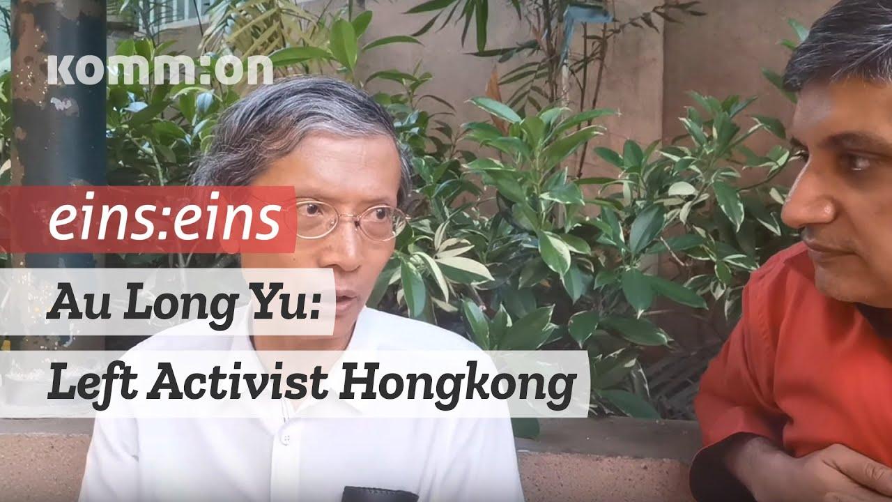 EINS:EINS Au Long Yu: Left Activist Hongkong