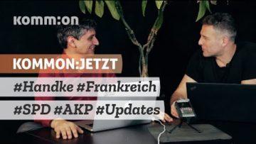 KOMMON:JETZT #Handke #Frankreich #SPD #AKP #Updates