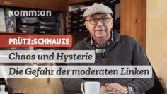 PRÜTZ:SCHNAUZE Chaos und Hysterie – die Gefahr der moderaten Linken bei der SPD