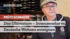 PRÜTZ:SCHNAUZE das Ultimatum – Innensenator vs. Deutsche Wohnen enteignen