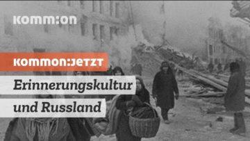 KOMMON:JETZT Erinnerungskultur und Russland