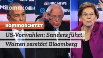KOMMON:JETZT US-Vorwahlen: Sanders führt, Warren zerstört Bloomberg