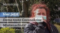 Demonstrieren trotz Coronakrise: Mietenschutz!