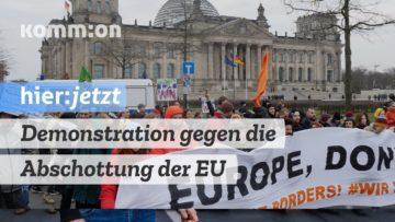 Europa tötet – wir haben Platz. Demonstration gegen die Abschottung der EU