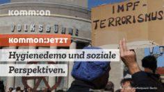 Hygienedemos und soziale Perspektiven KOMMON:JETZT mit Jens Berger