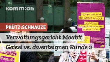 Kommentar: Verwaltungsgericht Moabit – Geisel vs. dwenteignen Runde 2