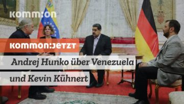 Andrej Hunko über Venezuela und Kevin Kühnert