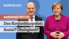 Das Konjunkturpaket: Sozial? Ökologisch?