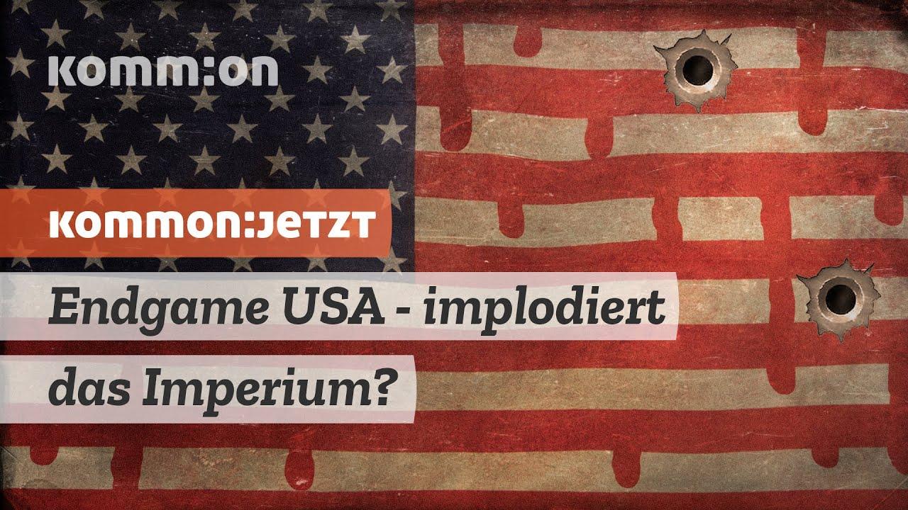Endgame USA – implodiert das Imperium?