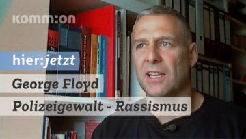 George Floyd – Polizeigewalt – Rassismus