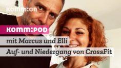 KOMM:POD – Episode 01 mit Marcus und Elli über den Auf- & Niedergang von CrossFit