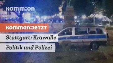 Stuttgart: Krawalle Politik und Polizei