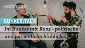 Im Bunker mit Rooz – politische und persönliche Einblicke. Ein Interview