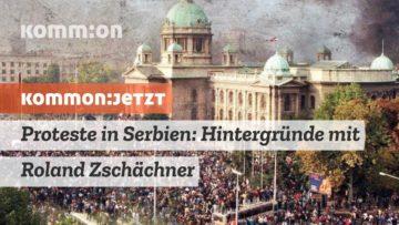 Proteste in Serbien: Hintergründe mit Roland Zschächner